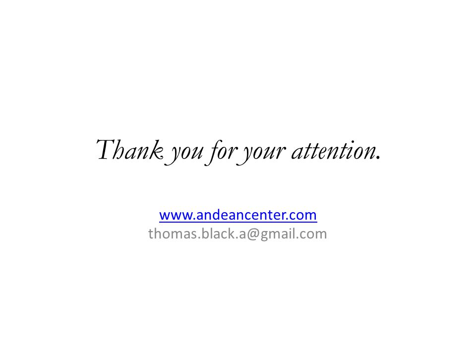 Thank you for your attention. www.andeancenter.com www.andeancenter.com thomas.black.a@gmail.com