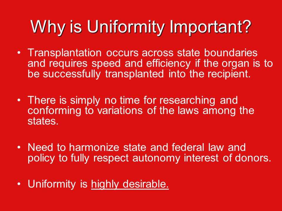 Why is Uniformity Important.