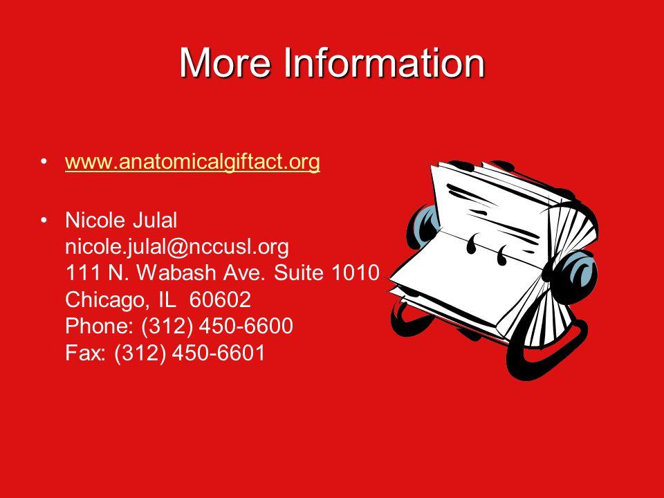 More Information www.anatomicalgiftact.org Nicole Julal nicole.julal@nccusl.org 111 N.