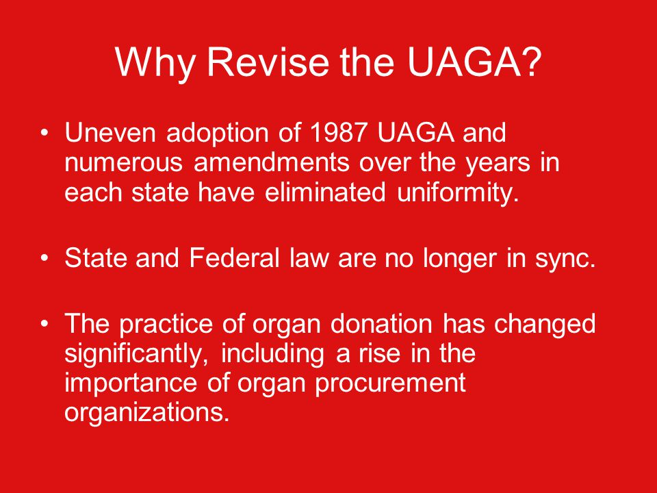 Why Revise the UAGA.