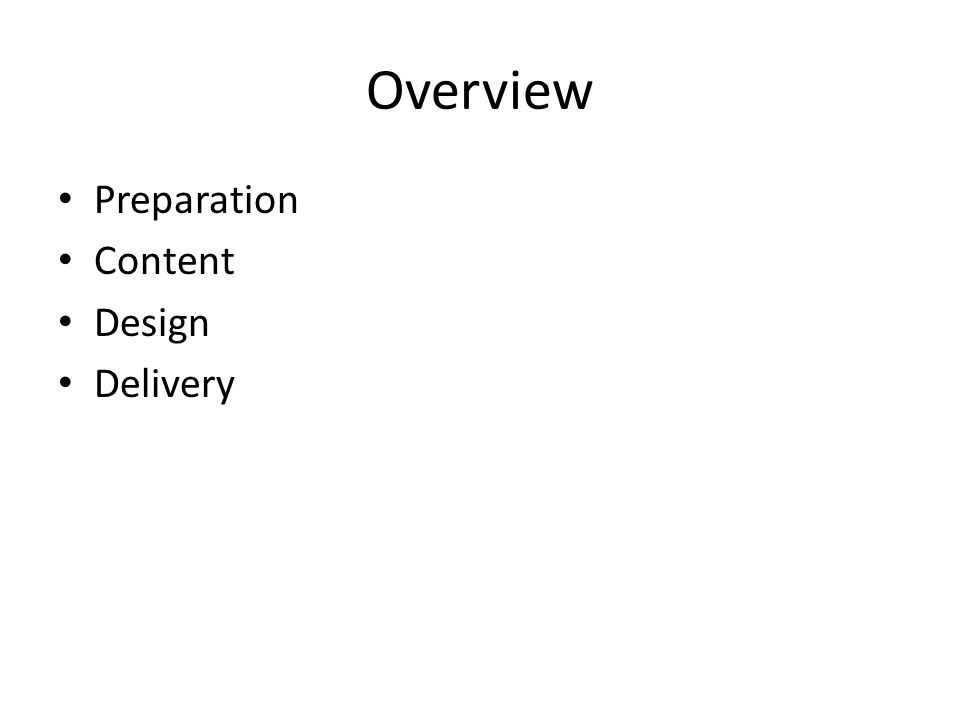 Overview Preparation Content Design Delivery