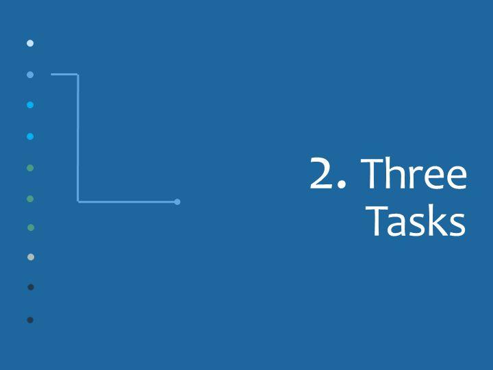 2. Three Tasks