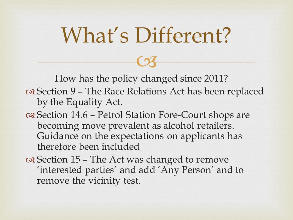  How has the policy changed since 2011.