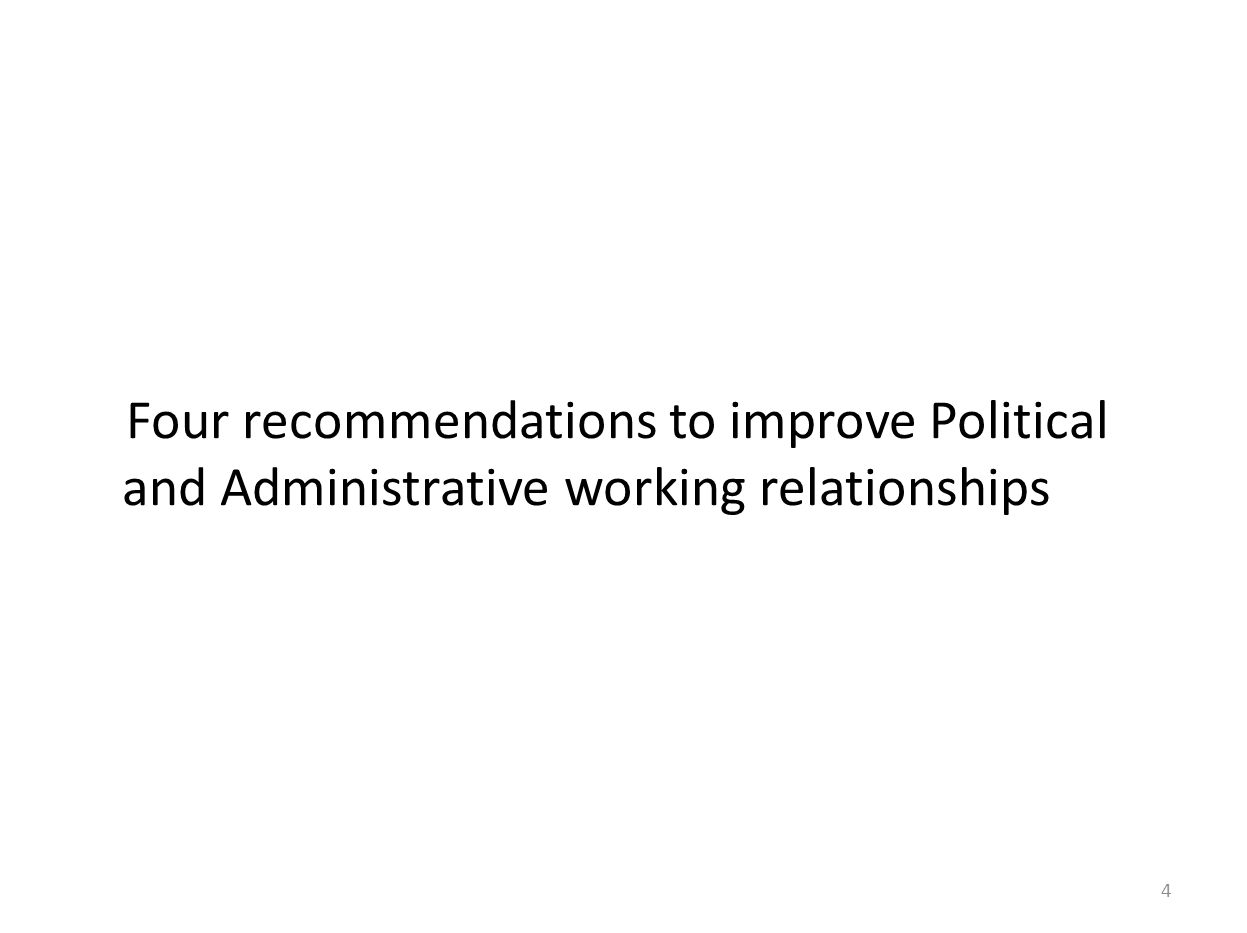Four recommendations to improve Political and Administrative working relationships 4