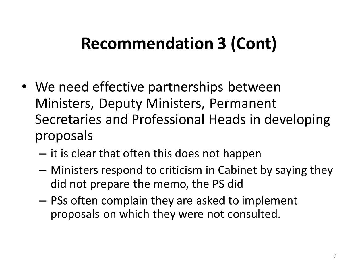 Recommendation 3 (Cont) We need effective partnerships between Ministers, Deputy Ministers, Permanent Secretaries and Professional Heads in developing