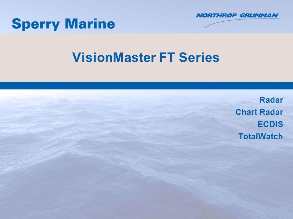 VisionMaster FT Series Radar Chart Radar ECDIS TotalWatch