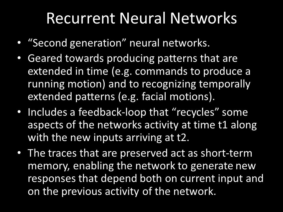 Recurrent Neural Networks Second generation neural networks.