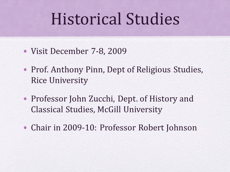 Historical Studies Visit December 7-8, 2009 Prof.