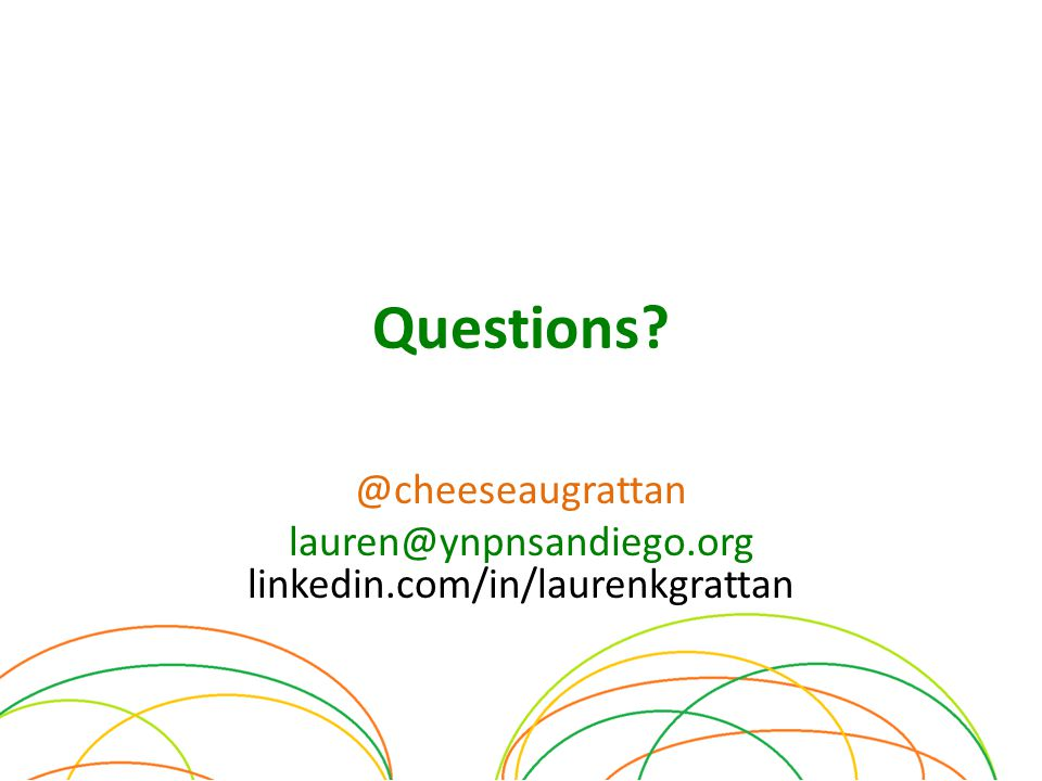 Questions @cheeseaugrattan lauren@ynpnsandiego.org linkedin.com/in/laurenkgrattan