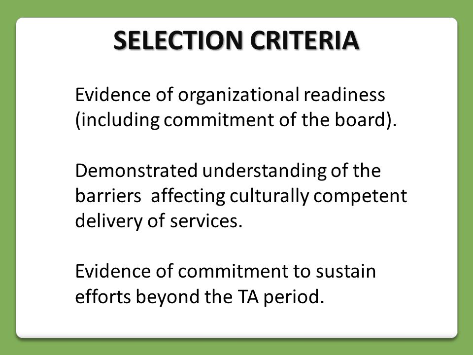 Evidence of organizational readiness (including commitment of the board).