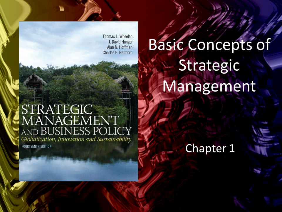 Basic Concepts of Strategic Management Chapter 1