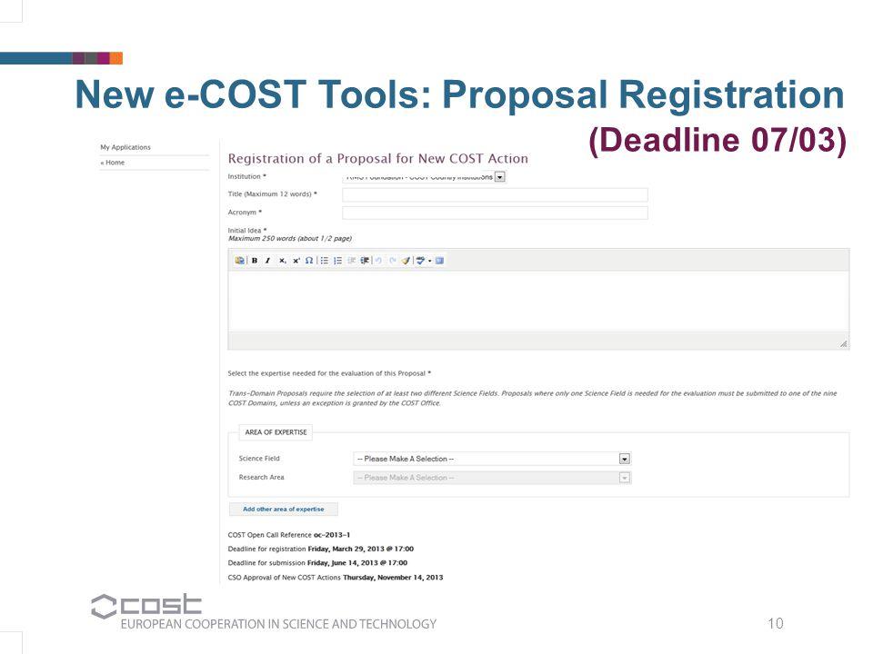 10 New e-COST Tools: Proposal Registration (Deadline 07/03)