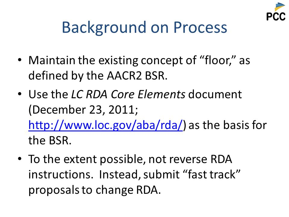 Background on Process Maintain the existing concept of floor, as defined by the AACR2 BSR.