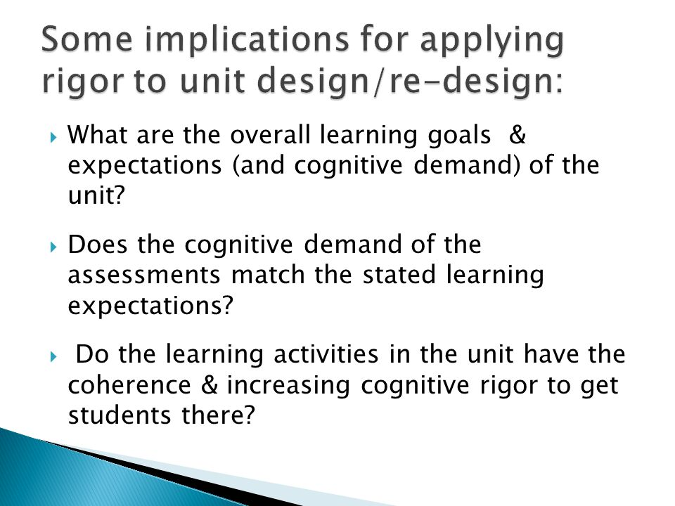  What are the overall learning goals & expectations (and cognitive demand) of the unit?  Does the cognitive demand of the assessments match the stat