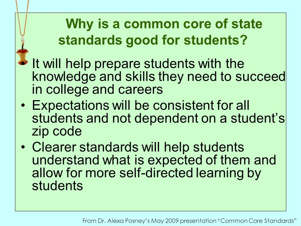 Why is a common core of state standards good for students.
