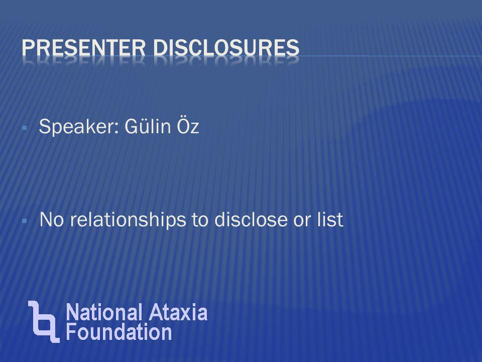  Speaker: Gülin Öz  No relationships to disclose or list