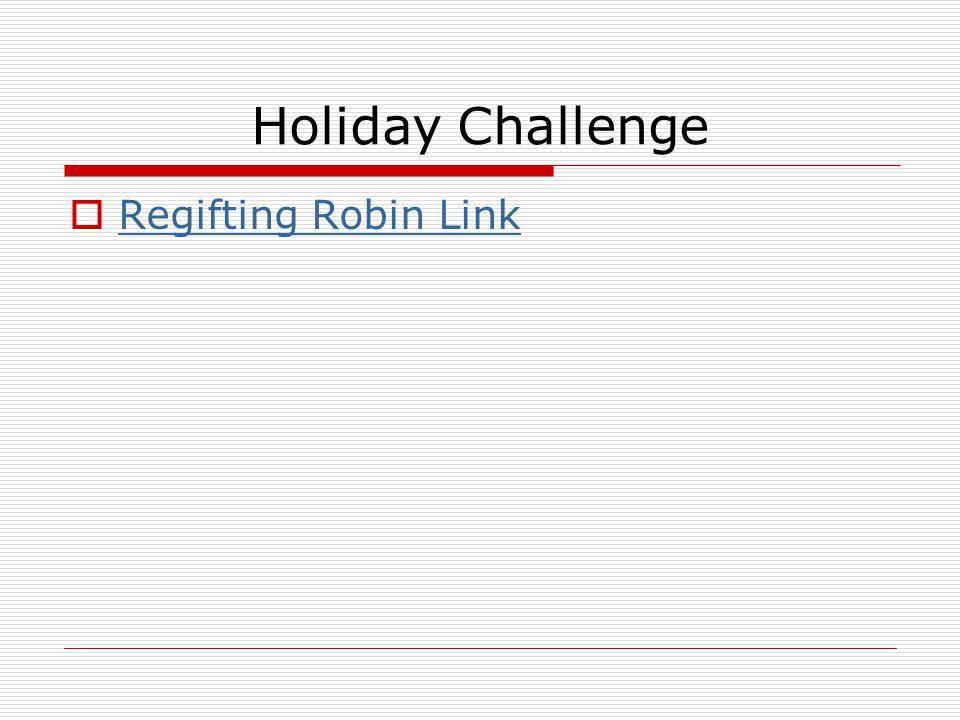 Holiday Challenge  Regifting Robin Link Regifting Robin Link