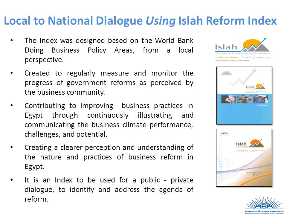 Local to National Dialogue Using Islah Reform Index The Index was designed based on the World Bank Doing Business Policy Areas, from a local perspective.