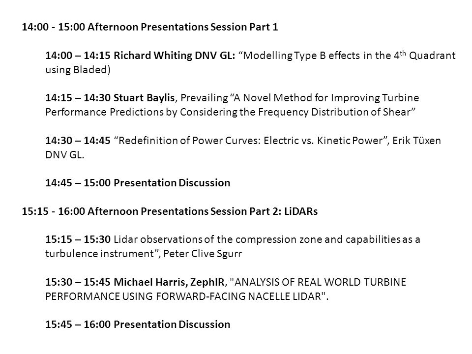 Discussion Session: 16.00 – 16.45 Finalisation of turbulence correction consensus analysis and associated documentation.