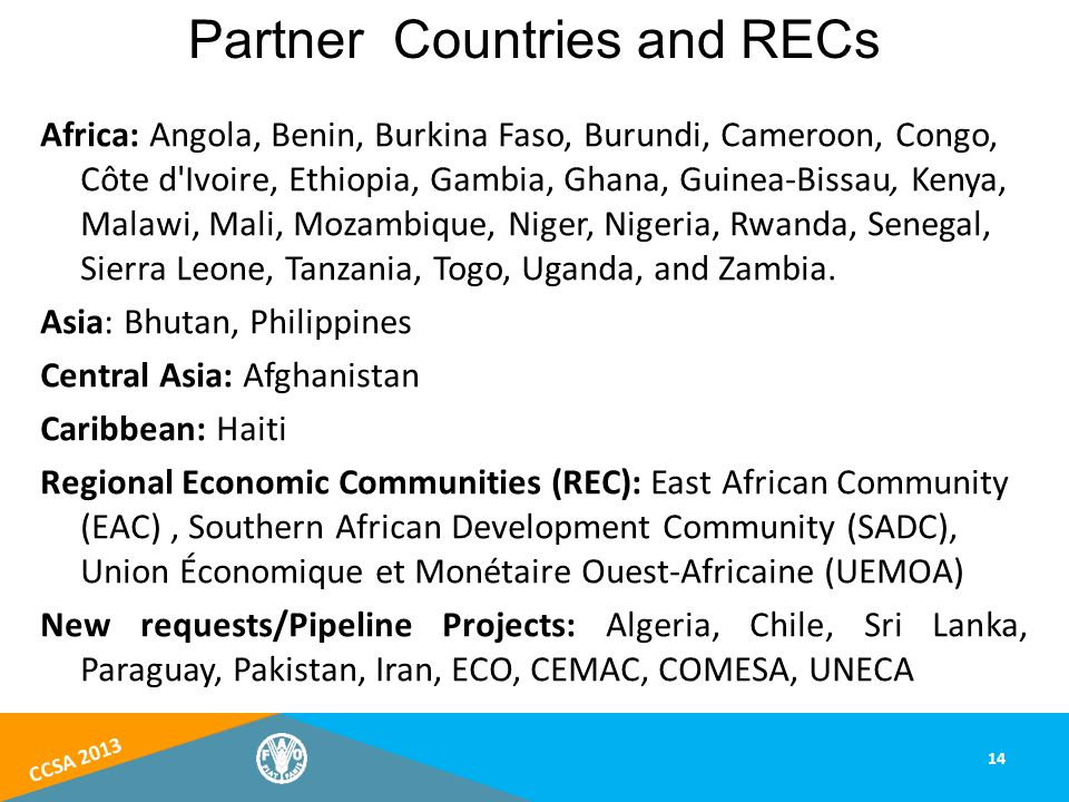 CCSA 2013 14 Africa: Angola, Benin, Burkina Faso, Burundi, Cameroon, Congo, Côte d'Ivoire, Ethiopia, Gambia, Ghana, Guinea-Bissau, Kenya, Malawi, Mali