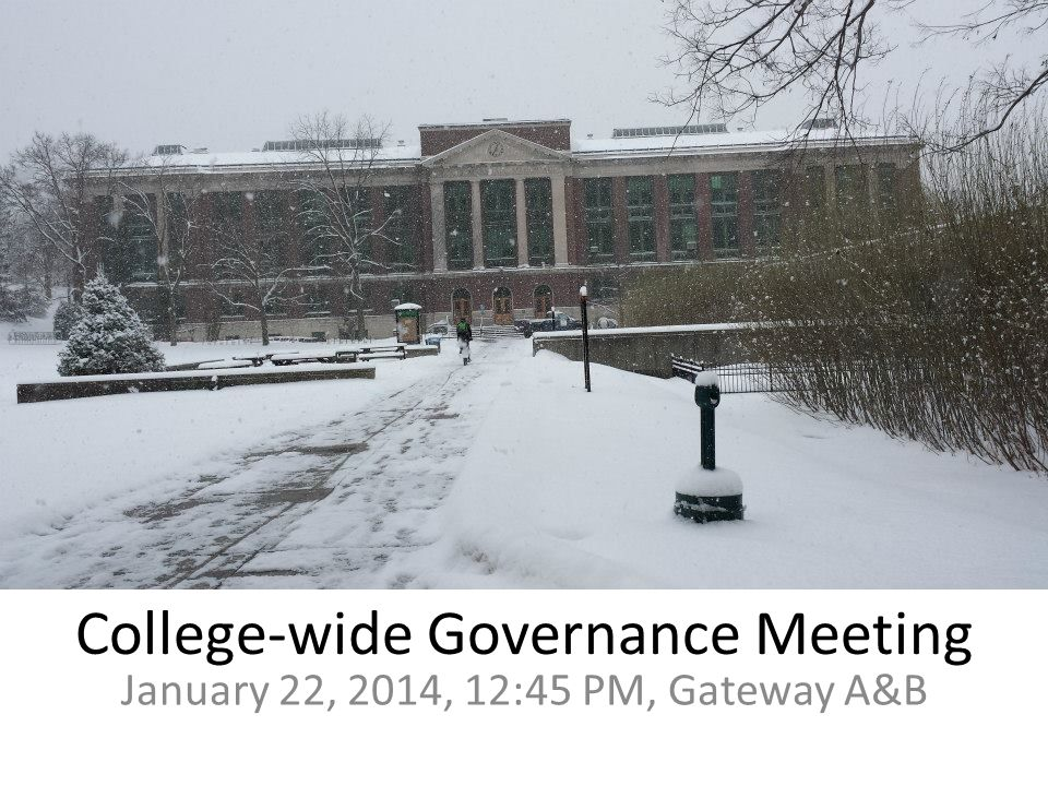 College-wide Governance Meeting January 22, 2014, 12:45 PM, Gateway A&B