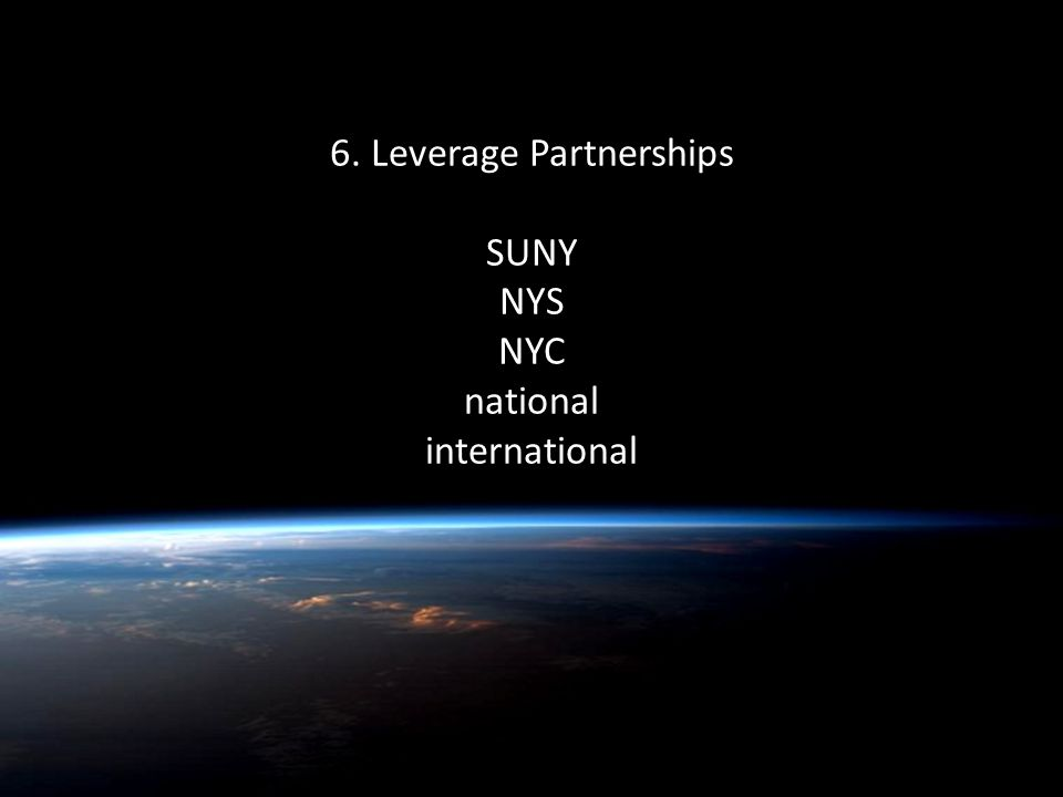 Quentin Wheeler 6. Leverage Partnerships SUNY NYS NYC national international