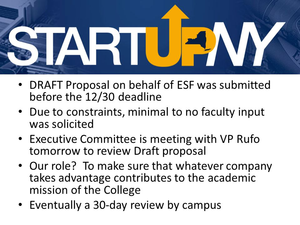 DRAFT Proposal on behalf of ESF was submitted before the 12/30 deadline Due to constraints, minimal to no faculty input was solicited Executive Committee is meeting with VP Rufo tomorrow to review Draft proposal Our role.