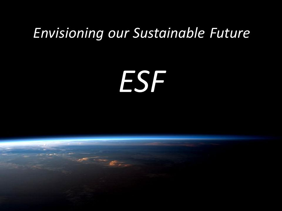Quentin Wheeler Envisioning our Sustainable Future ESF