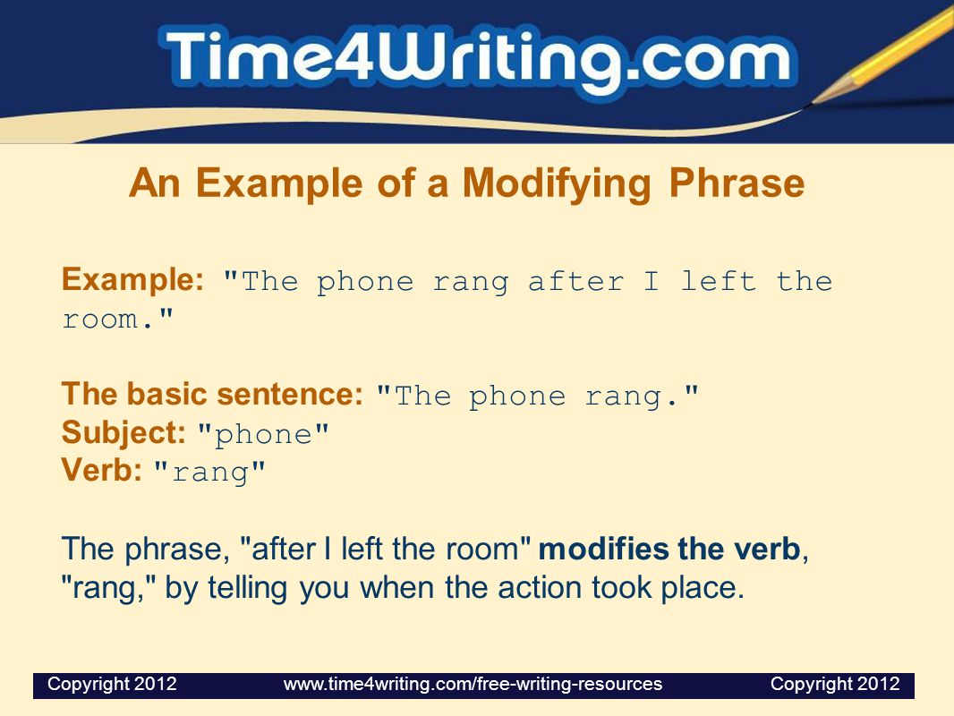 An Example of a Modifying Phrase Example: