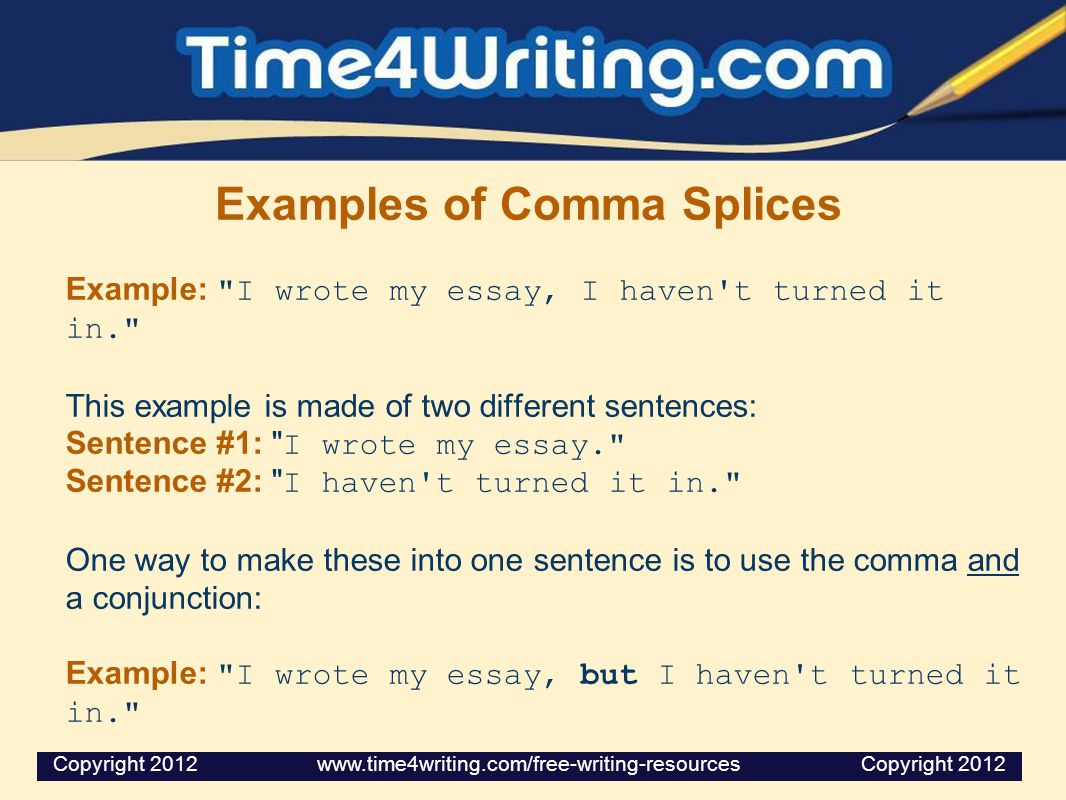 Examples of Comma Splices Example: