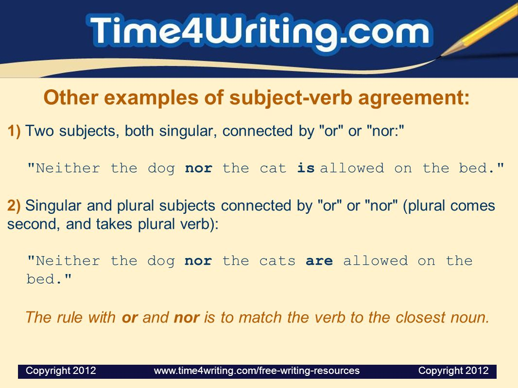 Other examples of subject-verb agreement: 1) Two subjects, both singular, connected by