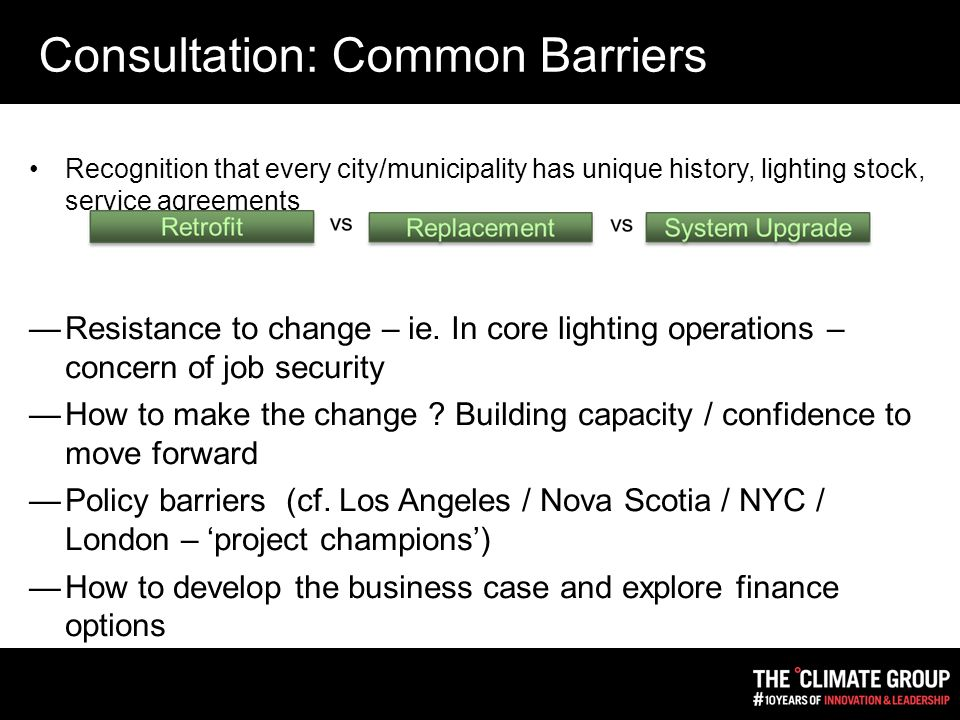 Recognition that every city/municipality has unique history, lighting stock, service agreements —Resistance to change – ie.