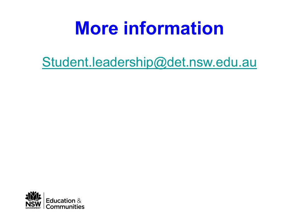 More information Student.leadership@det.nsw.edu.au
