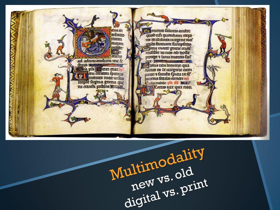 Multimodality new vs. old digital vs. print