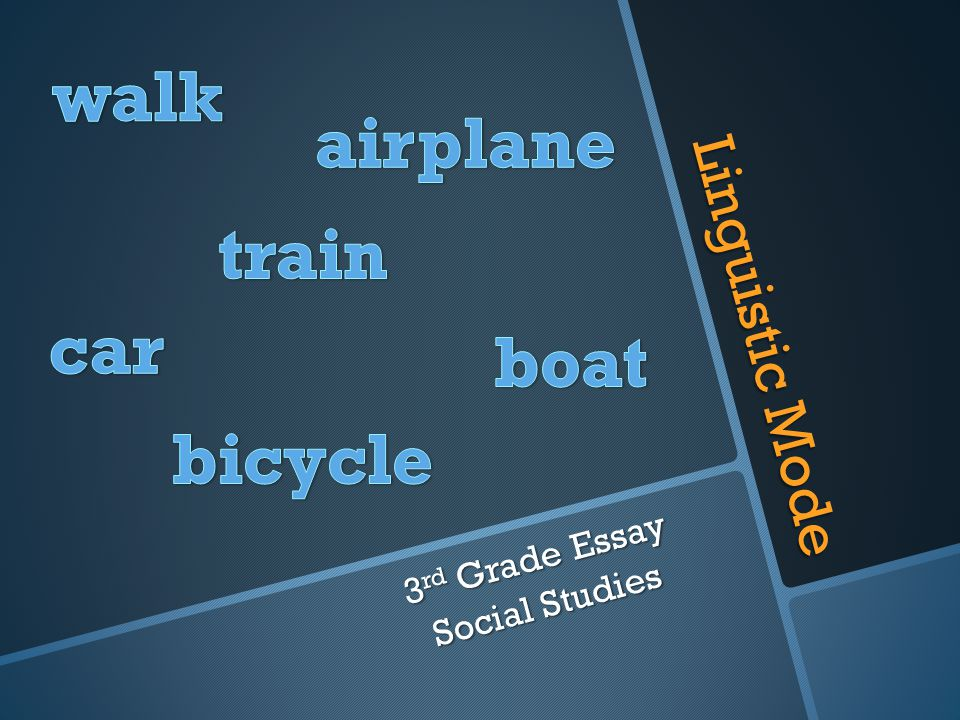 Linguistic Mode 3 rd Grade Essay Social Studies