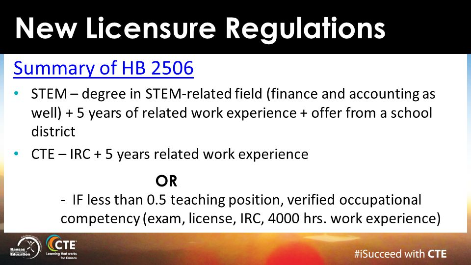 Summary of HB 2506 STEM – degree in STEM-related field (finance and accounting as well) + 5 years of related work experience + offer from a school dis