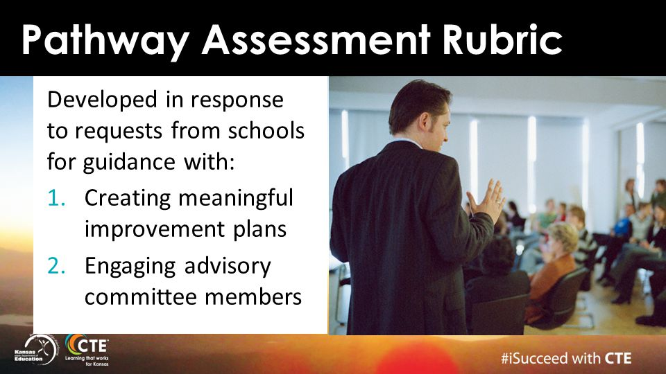 Pathway Assessment Rubric Developed in response to requests from schools for guidance with: 1.Creating meaningful improvement plans 2.Engaging advisor