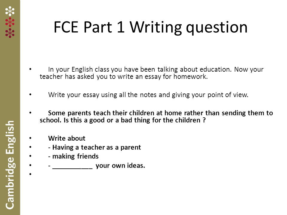 FCE Part 1 Writing question In your English class you have been talking about education.