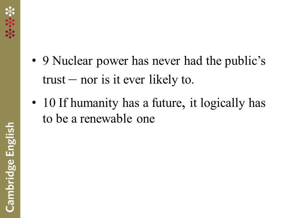 9 Nuclear power has never had the public's trust – nor is it ever likely to.