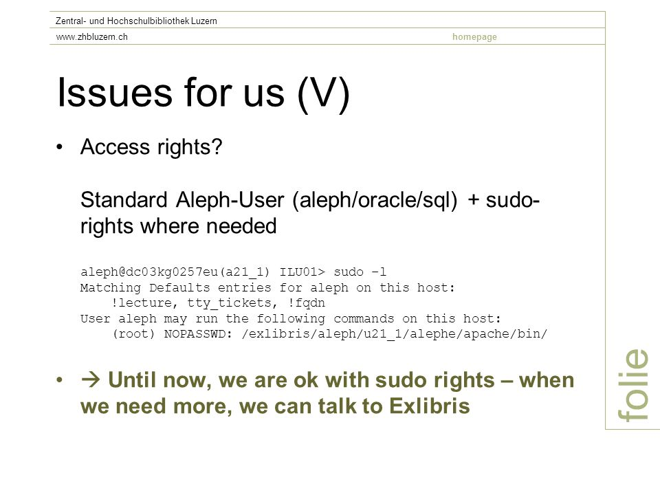 Issues for us (V) Access rights.