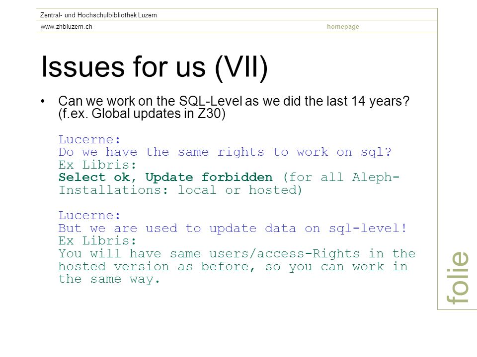 Issues for us (VII) Can we work on the SQL-Level as we did the last 14 years.