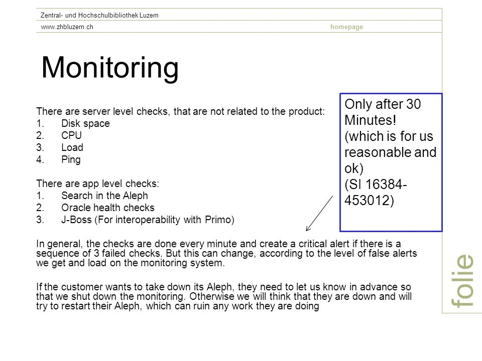 Monitoring There are server level checks, that are not related to the product: 1.