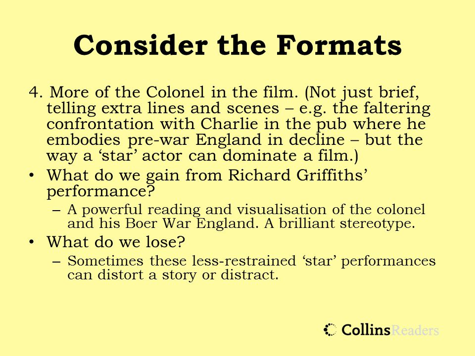 Consider the Formats 4. More of the Colonel in the film.