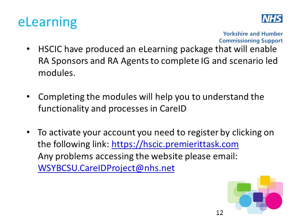 eLearning HSCIC have produced an eLearning package that will enable RA Sponsors and RA Agents to complete IG and scenario led modules.
