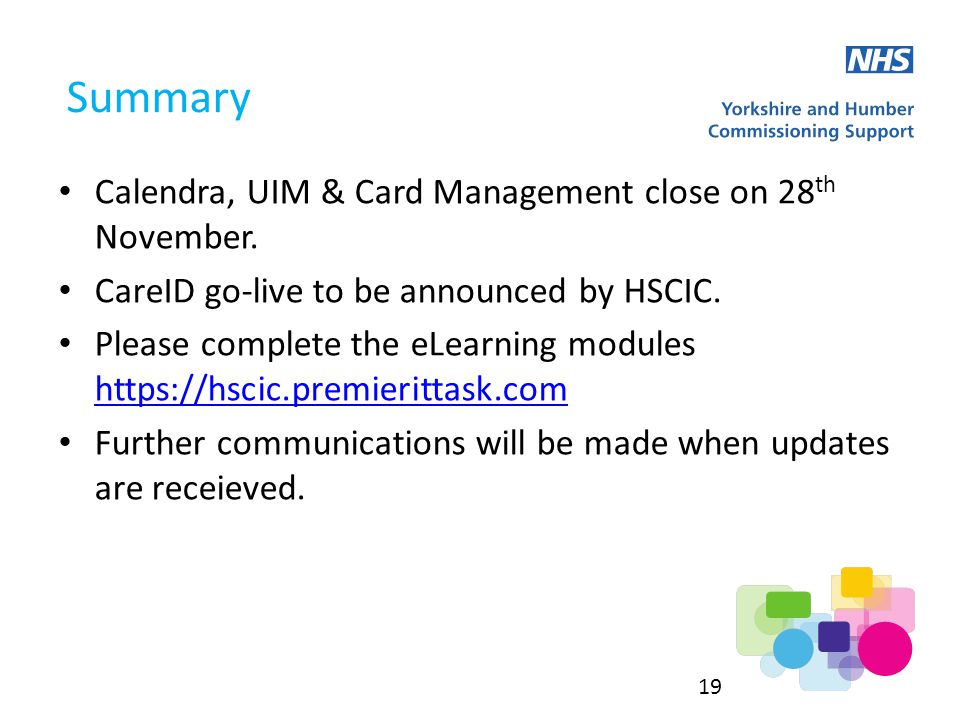 Summary Calendra, UIM & Card Management close on 28 th November.