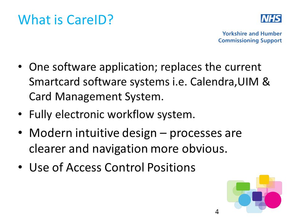 What is CareID. One software application; replaces the current Smartcard software systems i.e.