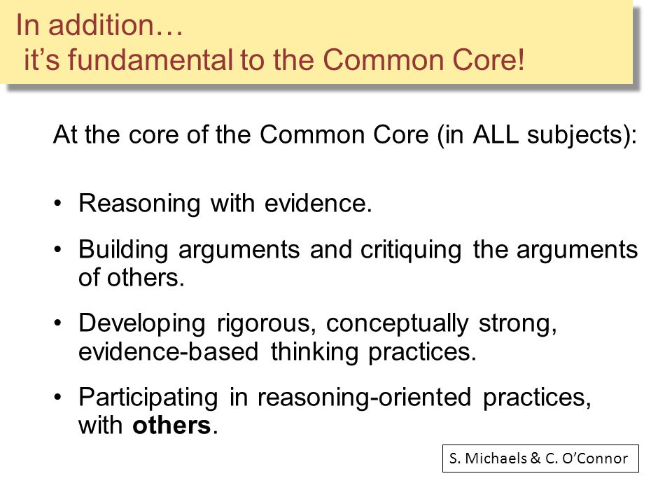 In addition… it's fundamental to the Common Core.