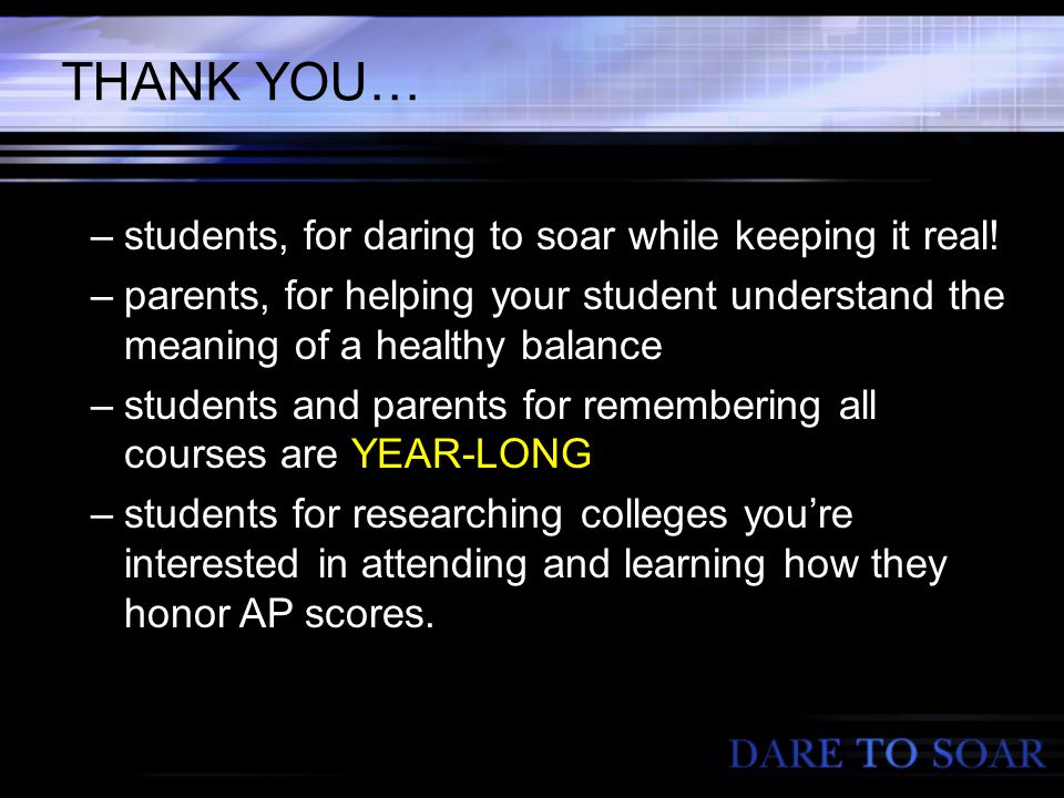 THANK YOU… –students, for daring to soar while keeping it real.