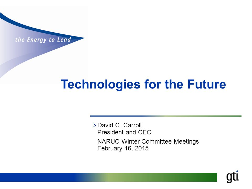 Technologies for the Future  David C.