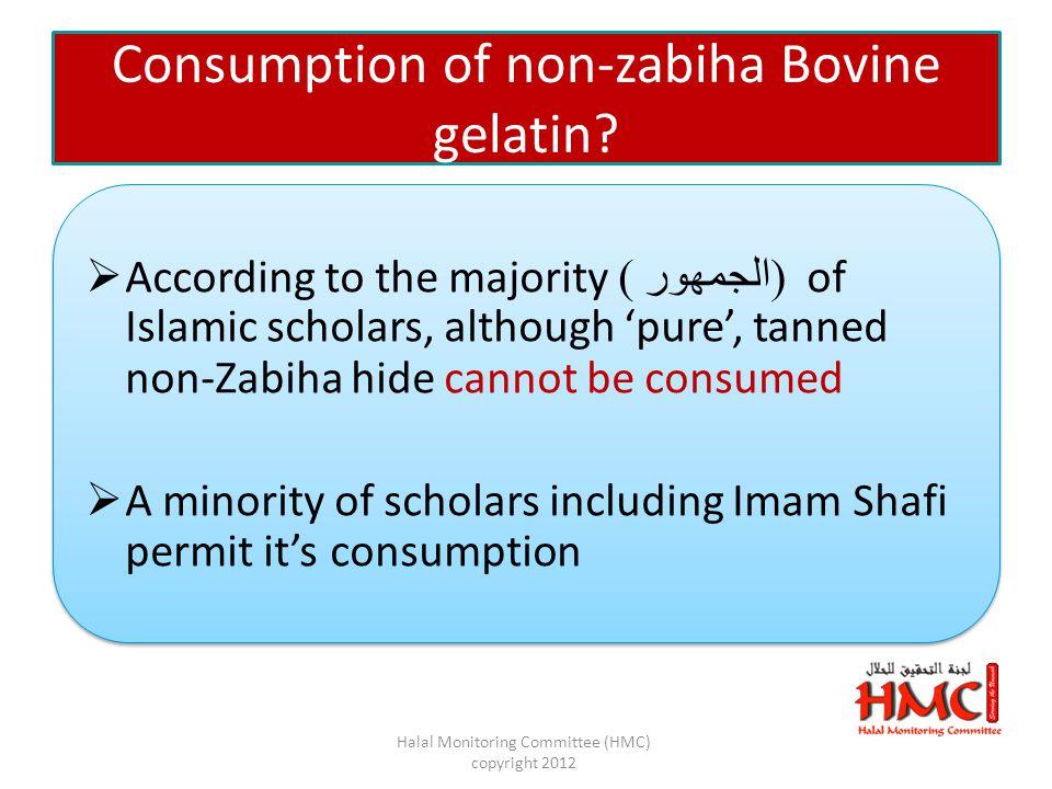 Consumption of non-zabiha Bovine gelatin.
